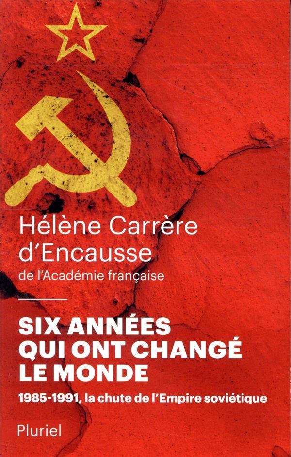 Six années qui ont changé le monde ; 1985-1991, la chute de l'Empire soviétique