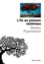 Vente Livre Numérique : L'Ile au poisson venimeux  - Barlen Pyamootoo