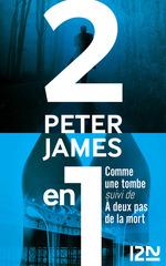 Vente Livre Numérique : Comme une tombe suivi de À deux pas de la mort  - Peter JAMES