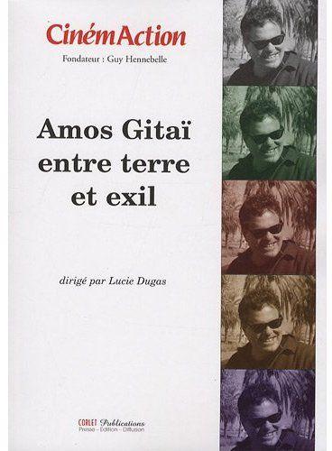 CINEMACTION T.131 ; Amos Gitaï entre terre et exil