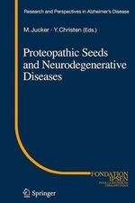 Vente EBooks : Proteopathic Seeds and Neurodegenerative Diseases  - Yves CHRISTEN - Mathias Jucker