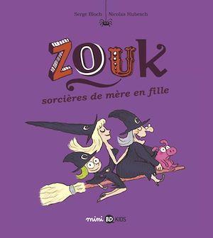 Zouk T.7 ; sorcière de mère en fille