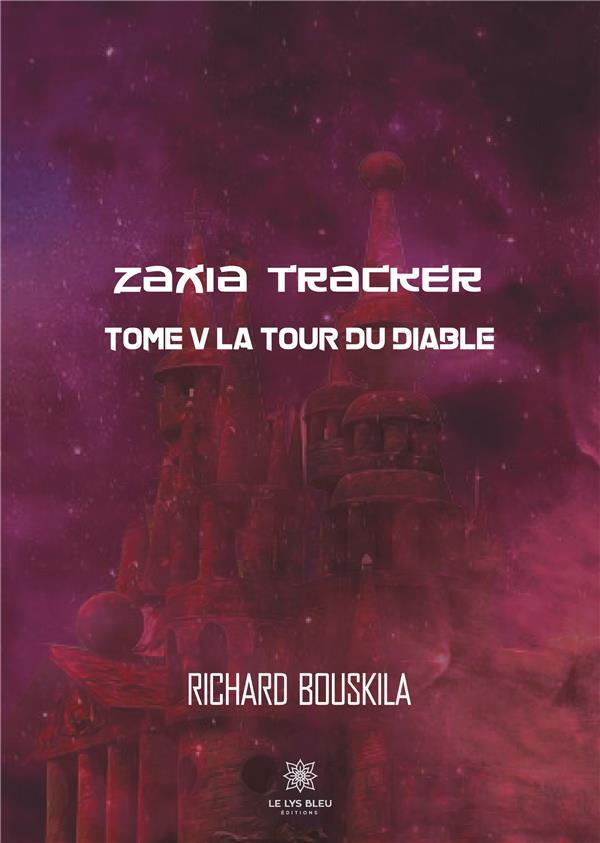 Zaxia Tracker t.5 ; la tour du diable