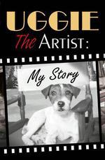 Uggie the Artist: My Story  - Uggie