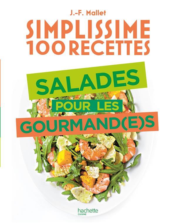 Simplissime ; 100 recettes : salades pour les gourmand(e)s