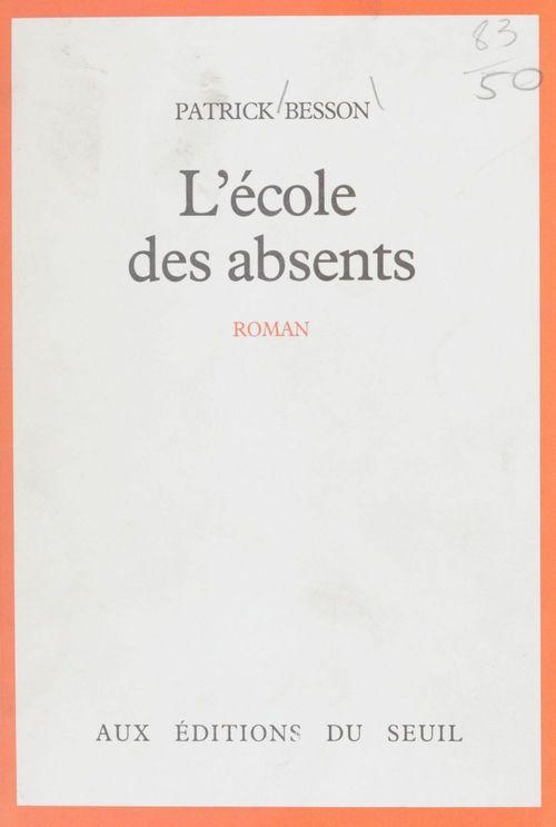 Ecole des absents (l')