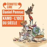 Kamo, L'idée du siècle  - Daniel Pennac