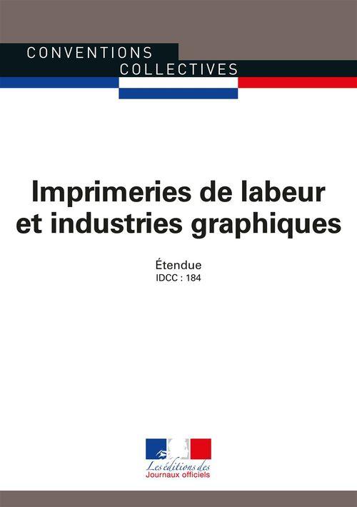 Imprimeries de labeur et industries graphiques ; canvention collective nationale étendue, IDCC : 184 (12e édition)