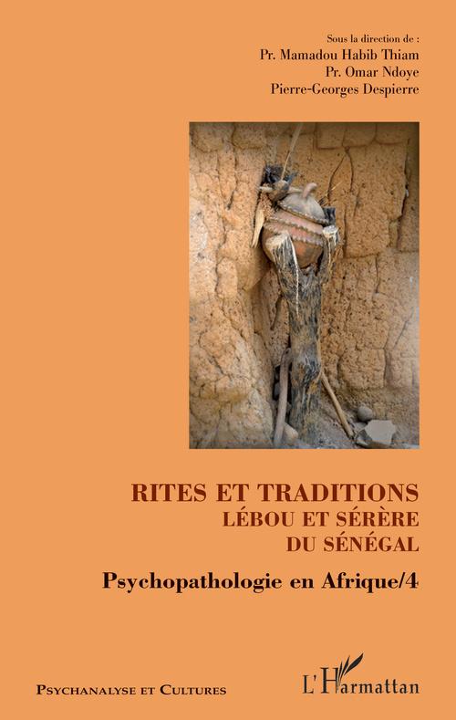 Rites et traditions lébou et sérère du Sénégal ; psychopathologie en Afrique t. 4