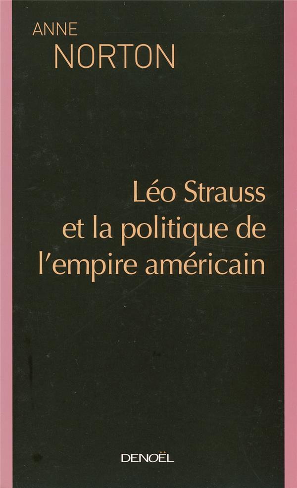 Leo Strauss Et La Politique De L'Empire Americain