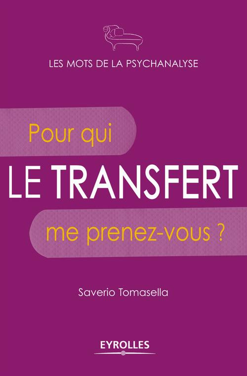 Le transfert ; pour qui me prenez-vous ?