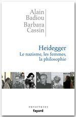 Heidegger ; le nazisme, les femmes, la philosophie