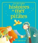 Vente EBooks : Les plus belles histoires de mer et de pirates  - Charlotte Grossetête - Nathalie Somers - Elisabeth Gausseron - Mireille Valant - Marie Petitcuénot - El - Sophie de Mullenheim