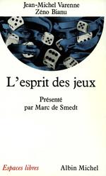 Vente Livre Numérique : L'Esprit des jeux  - Zéno Bianu - Marc de Smedt - Jean-Michel Varenne