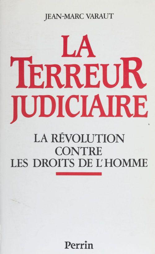 La Terreur judiciaire  - Jean-Marc Varaut