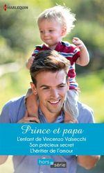 Vente Livre Numérique : Prince et papa  - Lynn Raye Harris - Rebecca Winters - Linda Goodnight