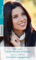 Vente Livre Numérique : Liaison secrète à l'hôpital - Un tendre engagement  - Kate Hardy - Abigail Gordon