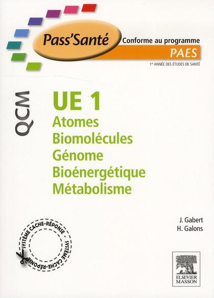 Ue1 ; Atomes, Biomolecules, Genome, Bioenergetique, Metabolisme ; 300 Qcm