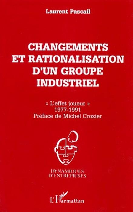 Changements et rationalisation d'un groupe industriel ; «l'effet joueur», 1977-1991