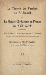 La théorie des passions du P. Senault et la morale chrétienne en France au XVIIe siècle  - Voukossava Miloyevitch