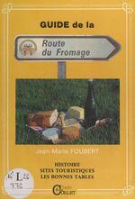 Autour de Livarot... La route du fromage