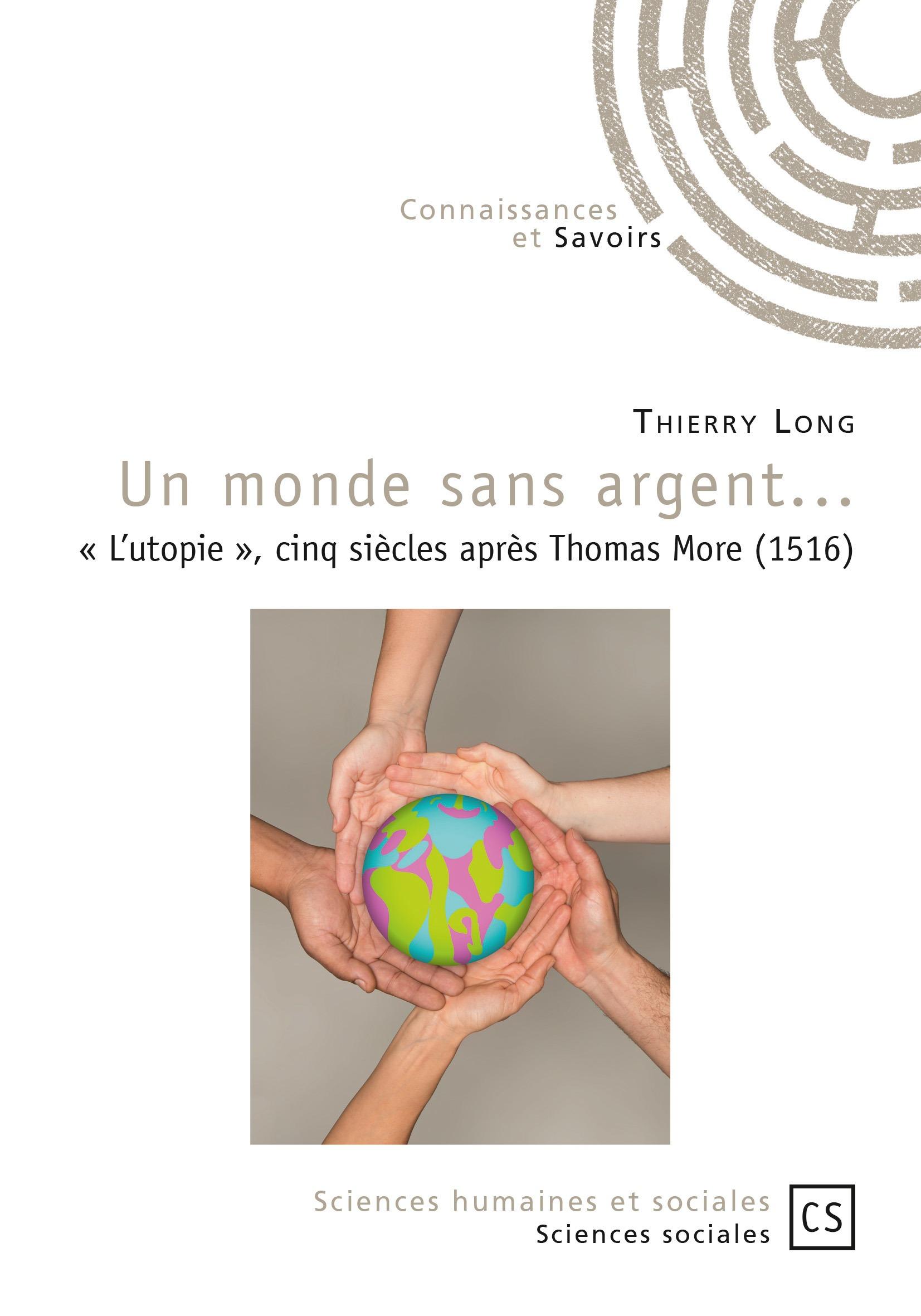 Un monde sans argent... « l'utopie », cinq siècles après Thomas More (1516)
