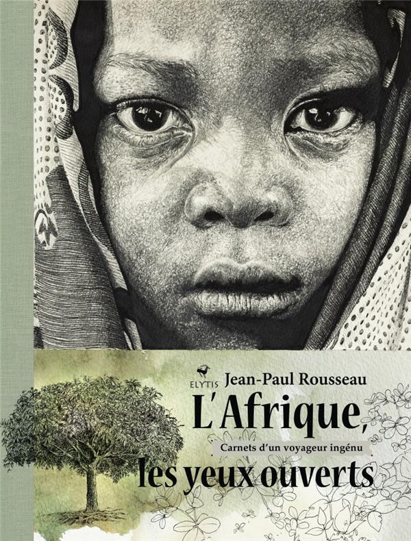 L'Afrique les yeux ouverts ; carnets d'un voyageur ingénu