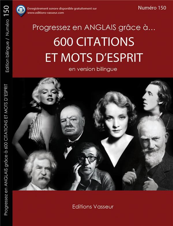 Progressez en anglais grâce à... T.150 ; 600 citations et mots d'esprit ; en version bilingue