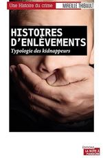 Vente Livre Numérique : Histoires d'enlèvements  - Mireille Thibault