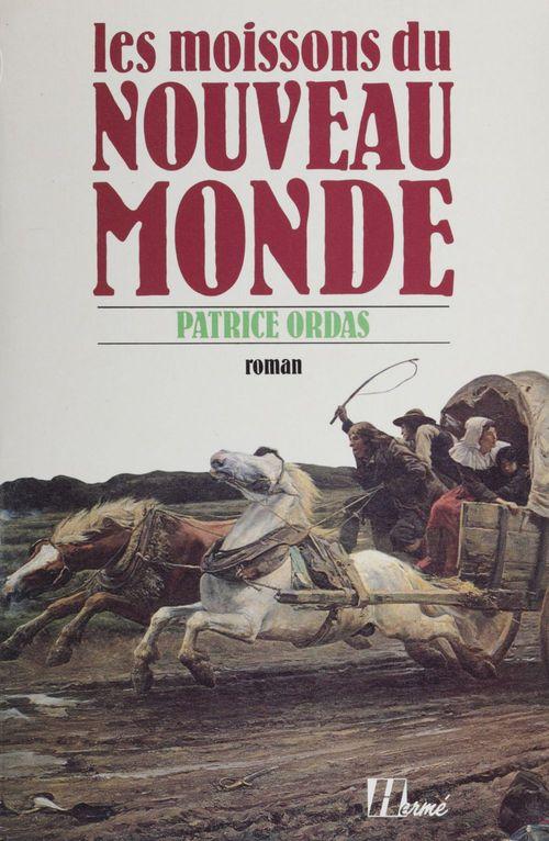 Les Moissons du Nouveau monde  - Patrice Ordas