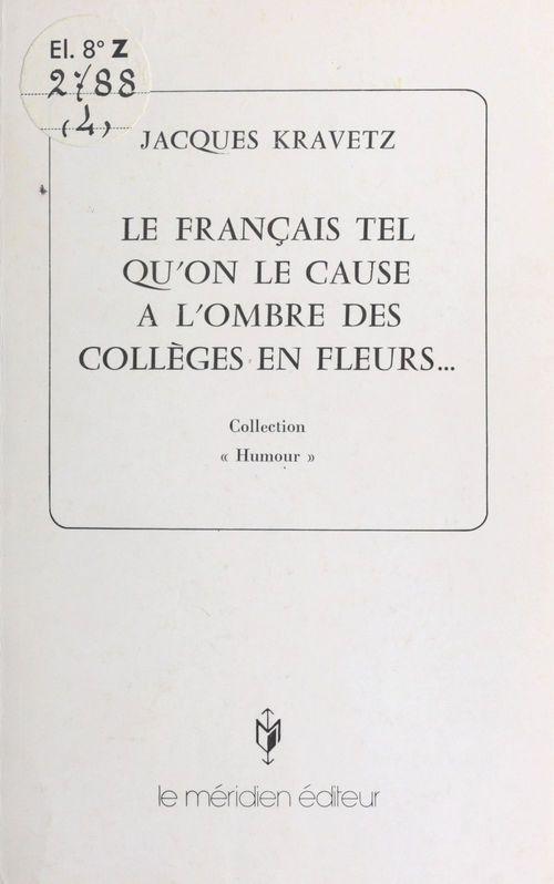 Le Français tel qu'on le cause à l'ombre des collèges en fleurs...