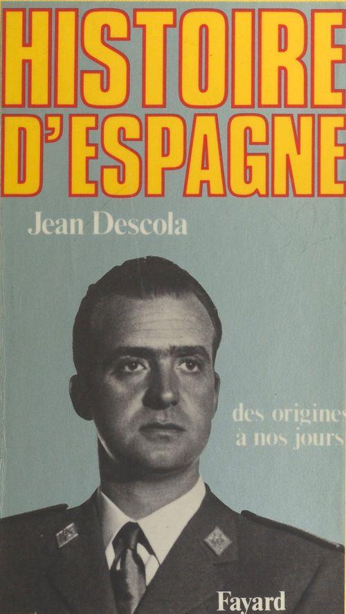Histoire d'Espagne : des origines à nos jours