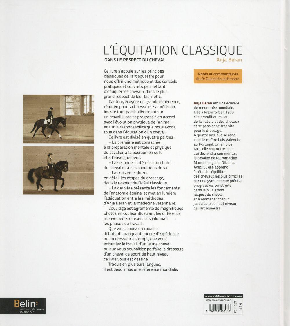 L'équitation classique dans le respect du cheval ; dressage basé sur une gymnastique progressive du cheval