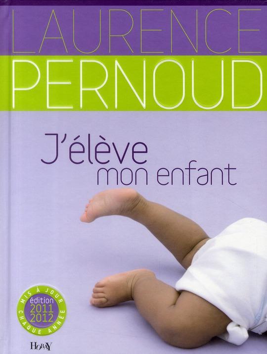 J'élève mon enfant (édition 2011)