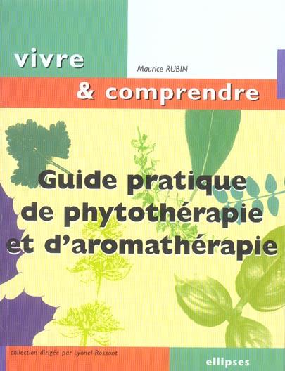 Guide Pratique De Phytotherapie Et D'Aromatherapie