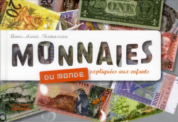 Les Monnaies Du Monde Expliquees Aux Enfants