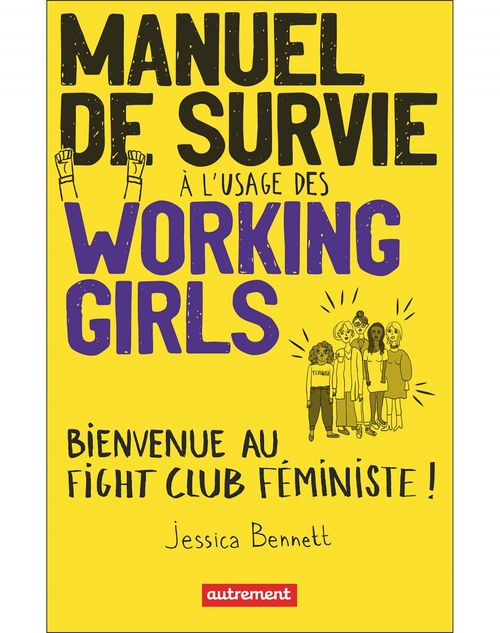 Manuel de survie à l'usage des working girls ; bienvenue au fight club féministe !