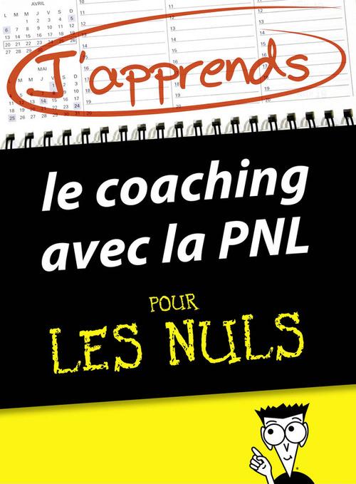 J'apprends le coaching avec la PNL pour les Nuls  - Monique Richter  - Kate BURTON