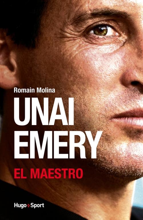 Unai Emery ; el maestro
