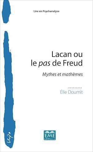 Lacan ou le pas de Freud ; mythes et mathèmes