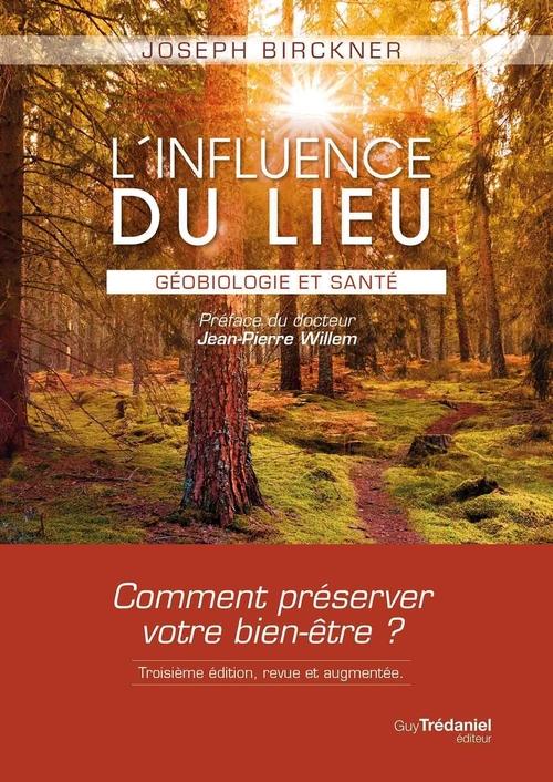 L'influence du lieu ; géobiologie et santé (3e édition)