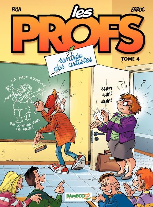 Vente Livre Numérique : Les Profs - Tome 4 - Rentrée des artistes  - Erroc