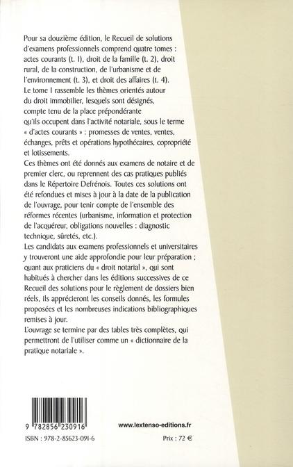 Recueil de solutions d'examens professionnels t.1 ; Actes courants ; ventes, prêts, échanges, copropriété (12e édition)