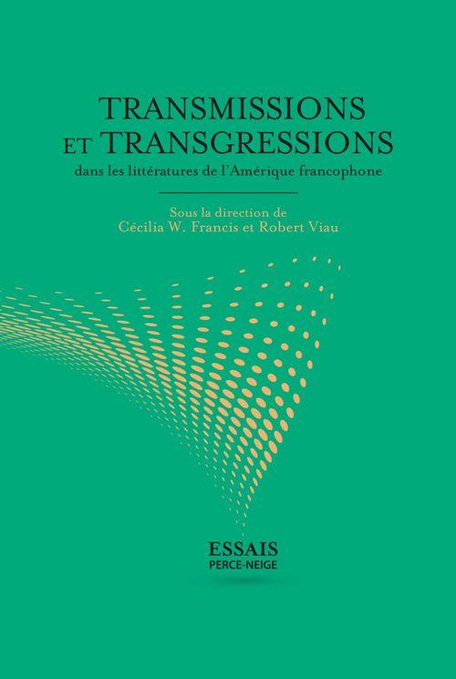 Transmissions et transgressions dans la litterature de l'amerique