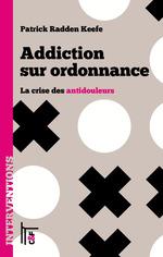 Vente EBooks : Addiction sur ordonnance  - Hervé le Crosnier - Patrick Radden KEEFE - Frédéric Autran - Cécile Brajeul