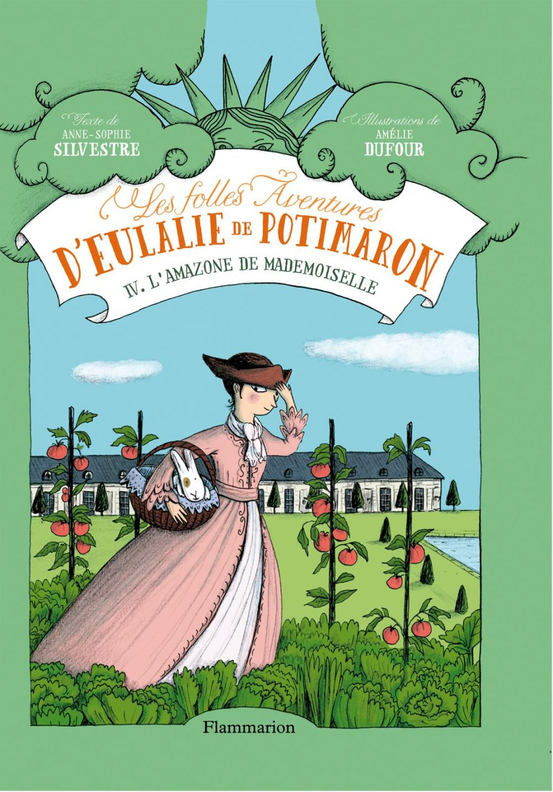 Les folles aventures d'Eulalie de Potimaron t.4 ; l'amazone de mademoiselle