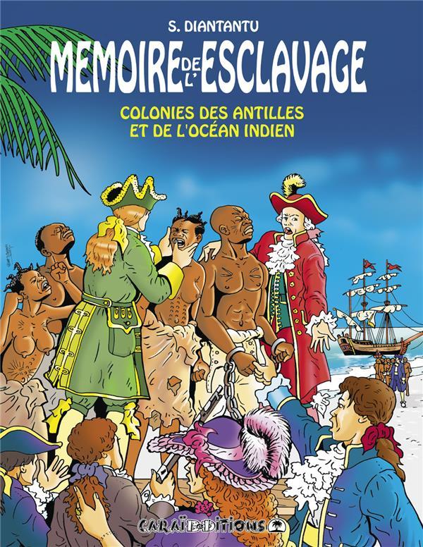 Mémoire de l'esclavage t.5 ; colonies des Antilles et de l'océan indien