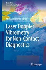 Laser Doppler Vibrometry for Non-Contact Diagnostics  - Kristian Kroschel