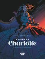 Vente EBooks : Empress Charlotte - Volume 1 - The Princess and the Archduke  - Fabien Nury