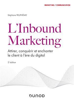 L'Inbound Marketing - 2e éd